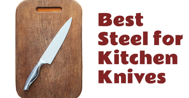 Best Steel for Kitchen Knives