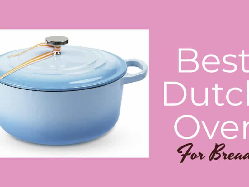 Best Dutch Oven for bread