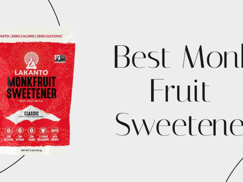 Best Monk Fruit Sweetener