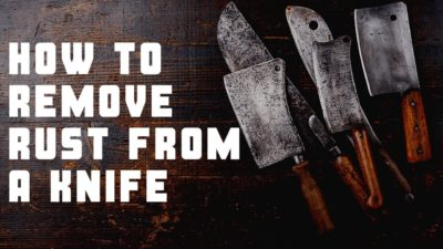 How to Remove Rust from a Knife