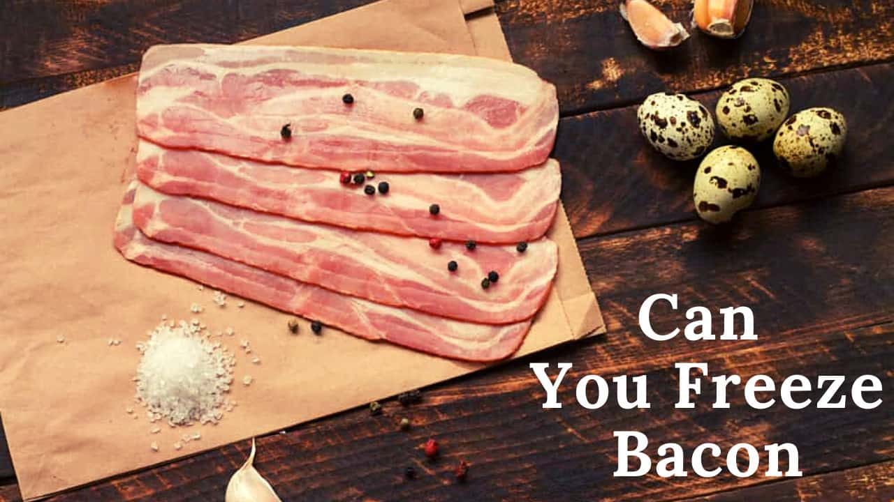Can You Freeze Bacon