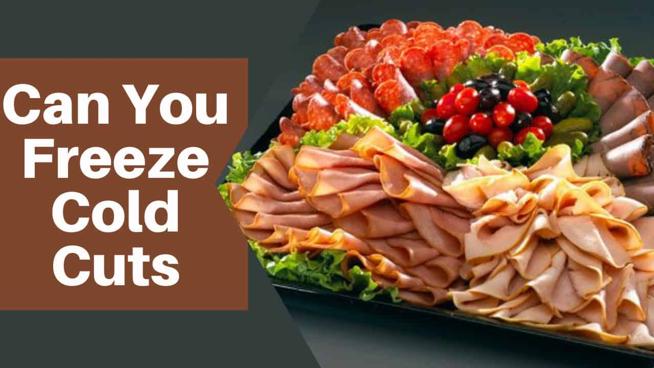 Can You Freeze Cold Cuts
