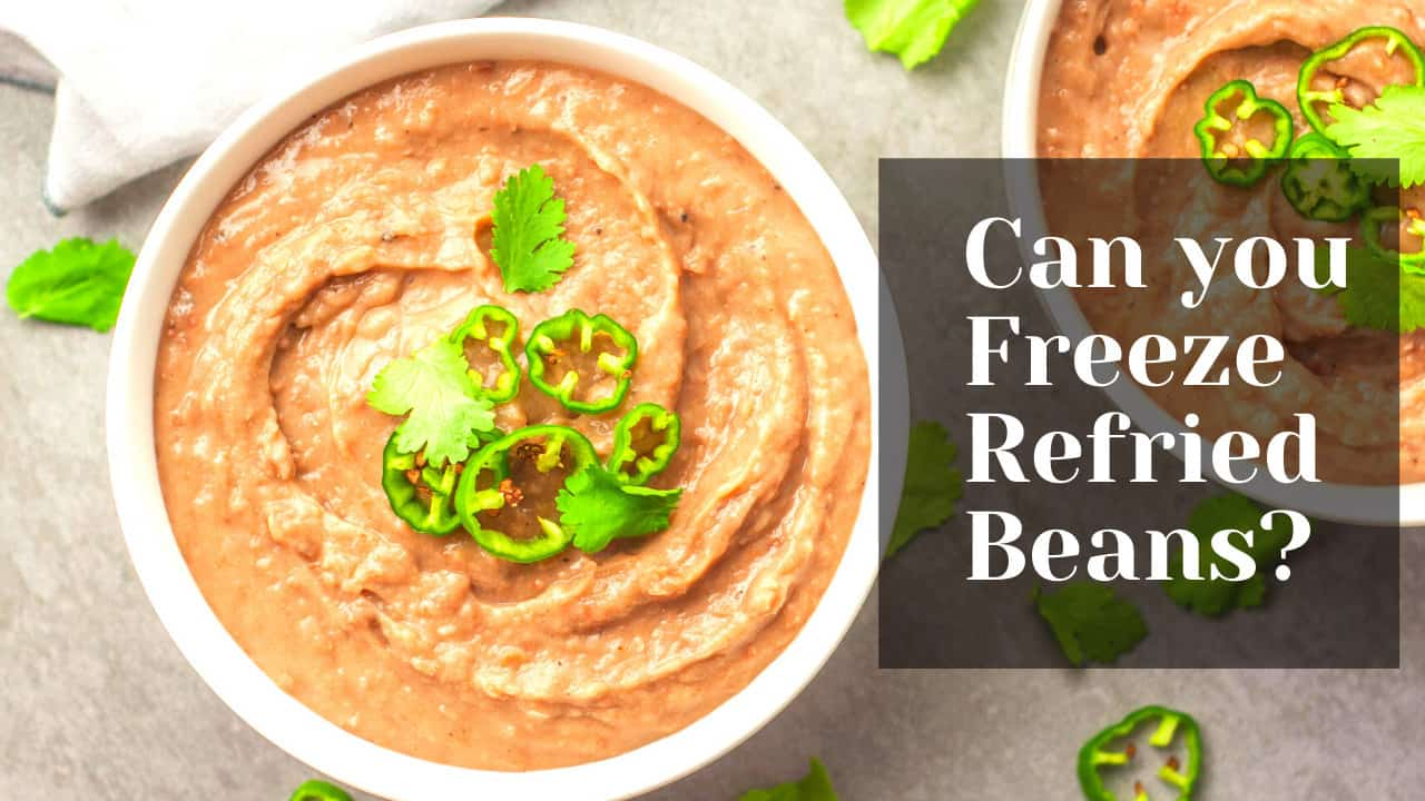 Can you freeze refried beans