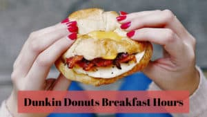 dunkin donuts breakfast hours