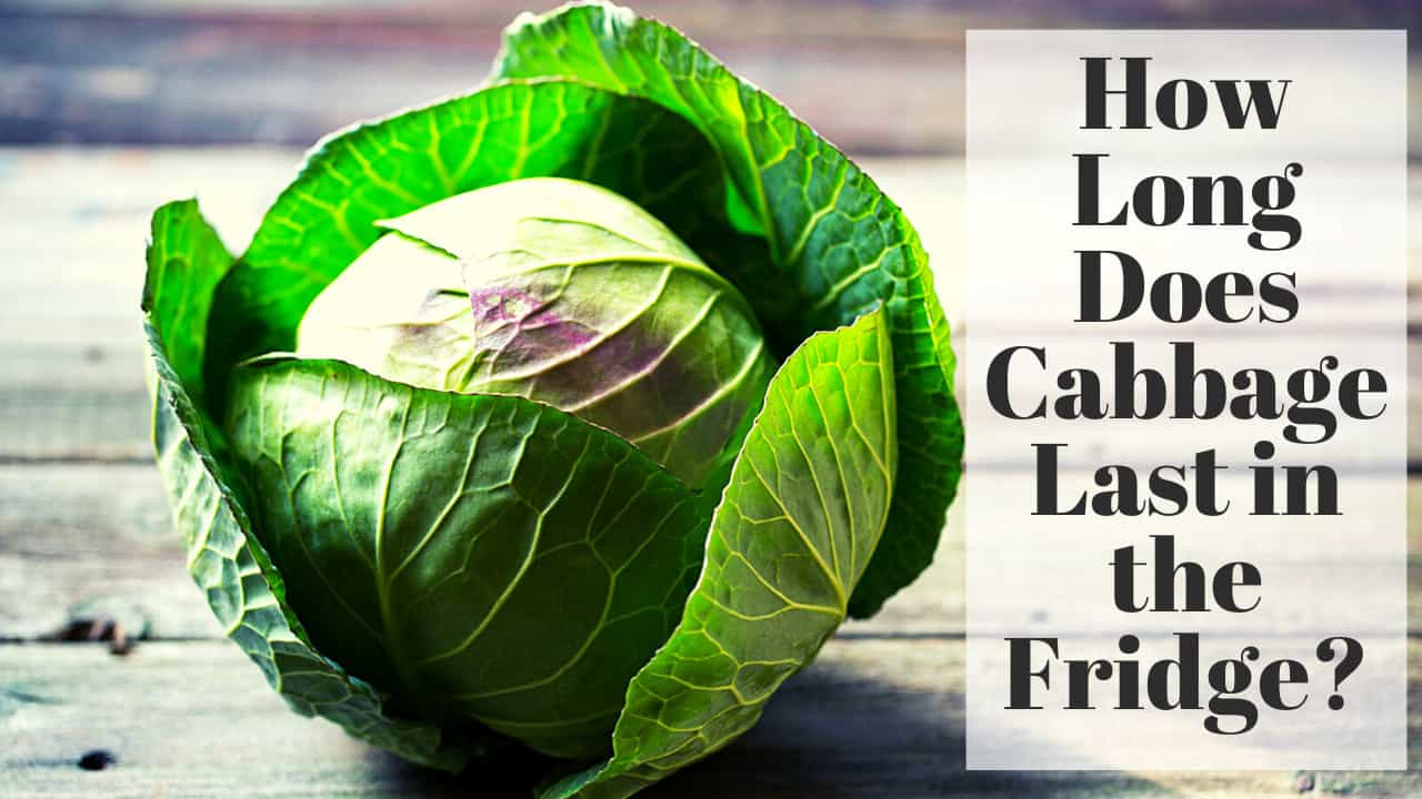 How Long Does Cabbage Last in the Fridge