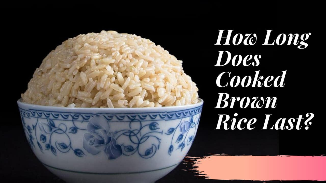 How Long Does Cooked Brown Rice Last?