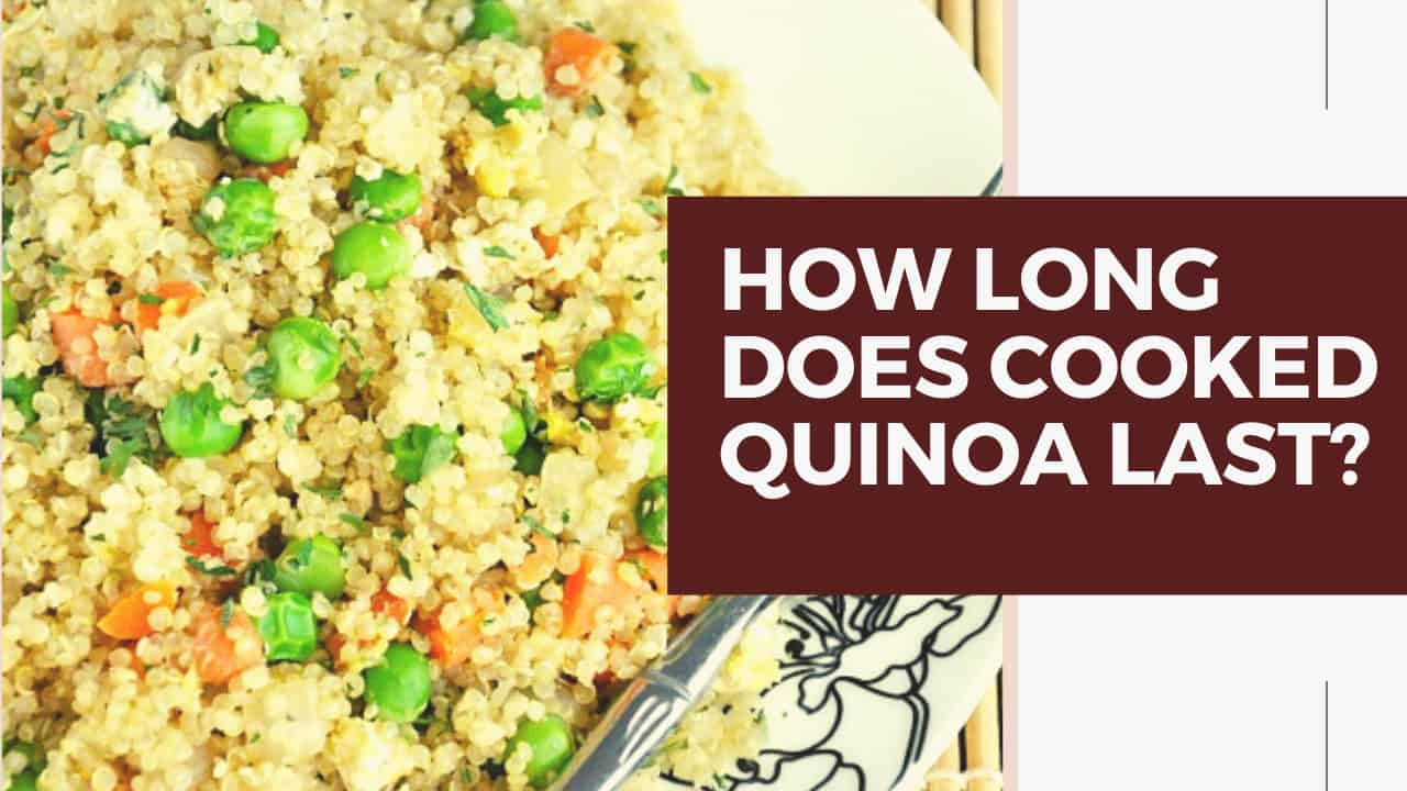 How Long Does Cooked Quinoa Last