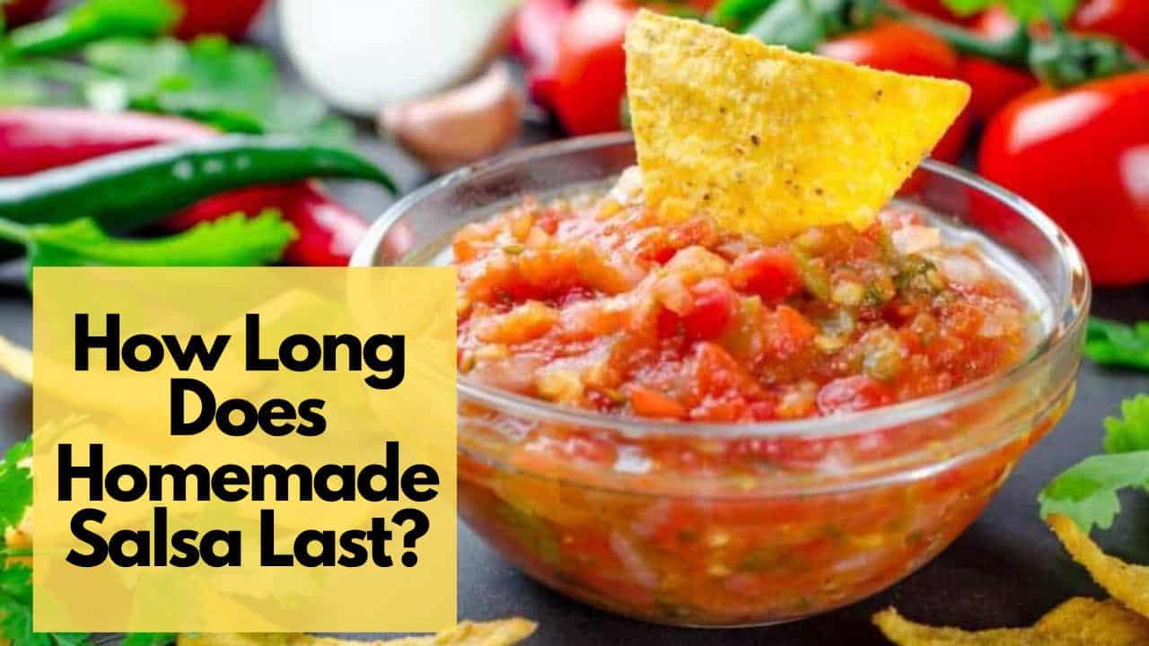 How Long Does Homemade salsa last