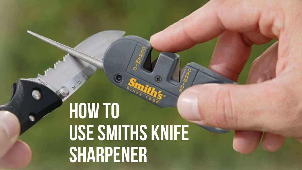 How To Use Smiths Knife Sharpener