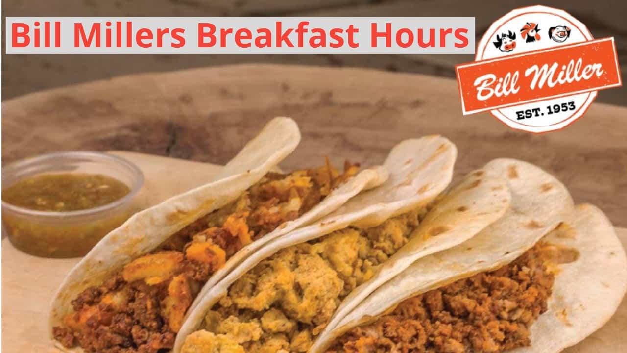 bill millers breakfast hours