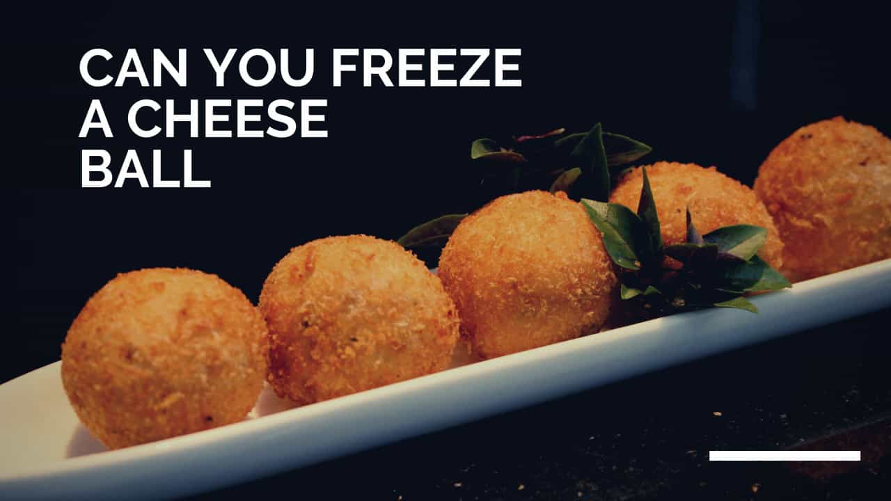 can you freeze a cheese ball