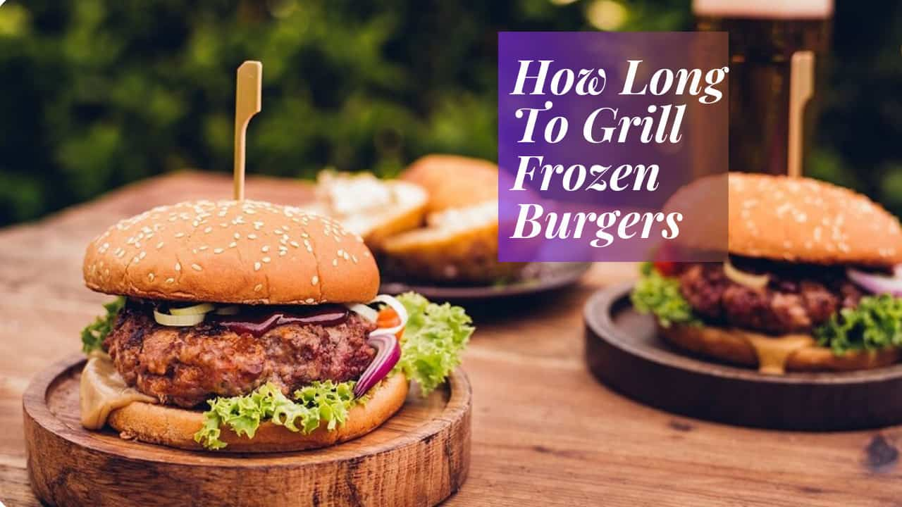 how long to grill frozen burgers