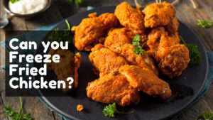 Can you freeze fried chicken