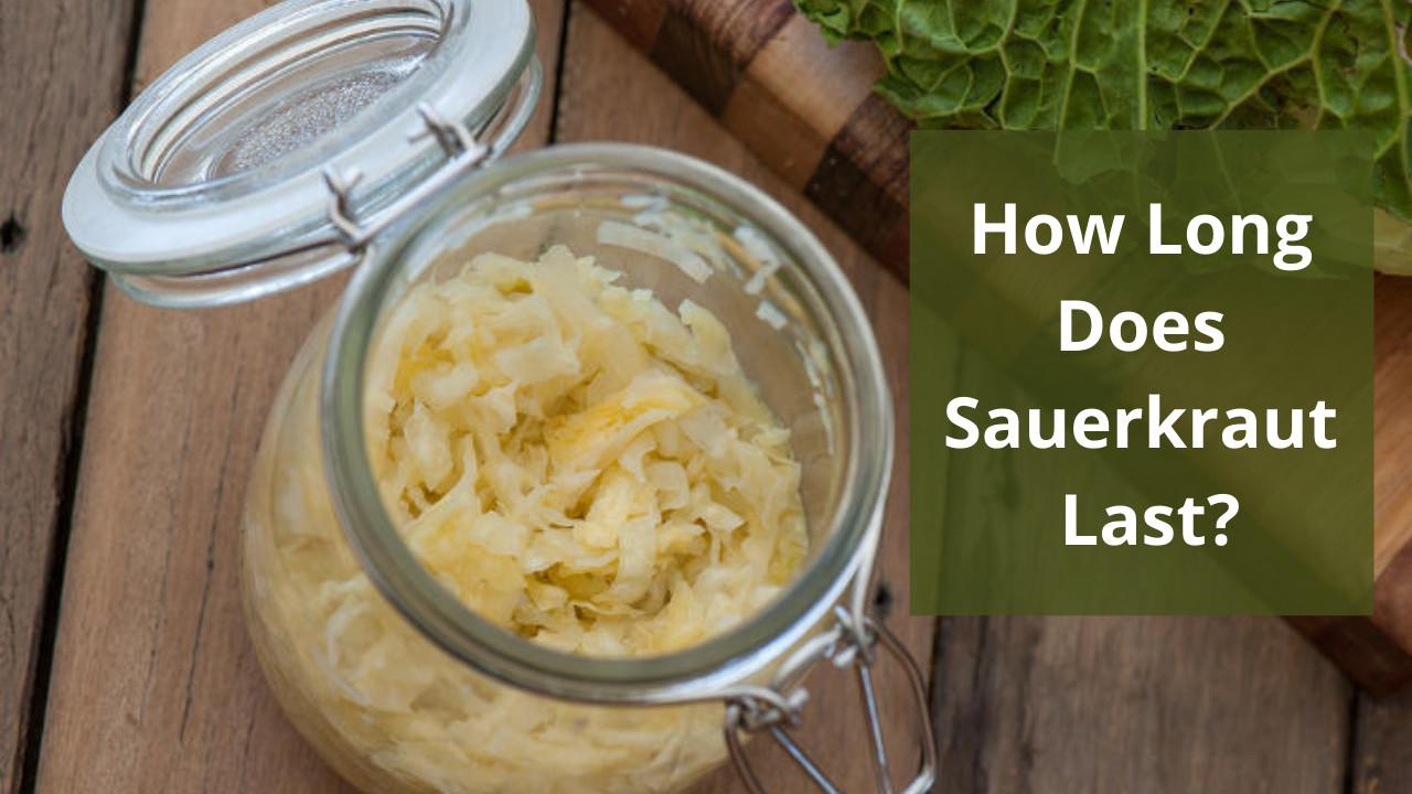 How Long Does Sauerkraut Last?