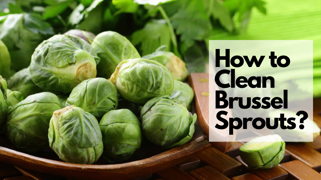 How to Clean Brussel Sprouts