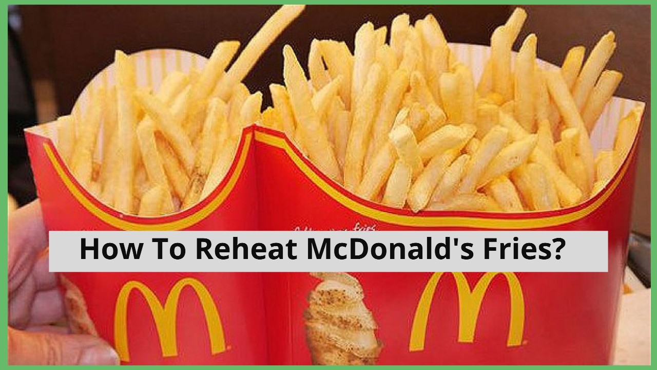 how to reheat mcdonald's fries