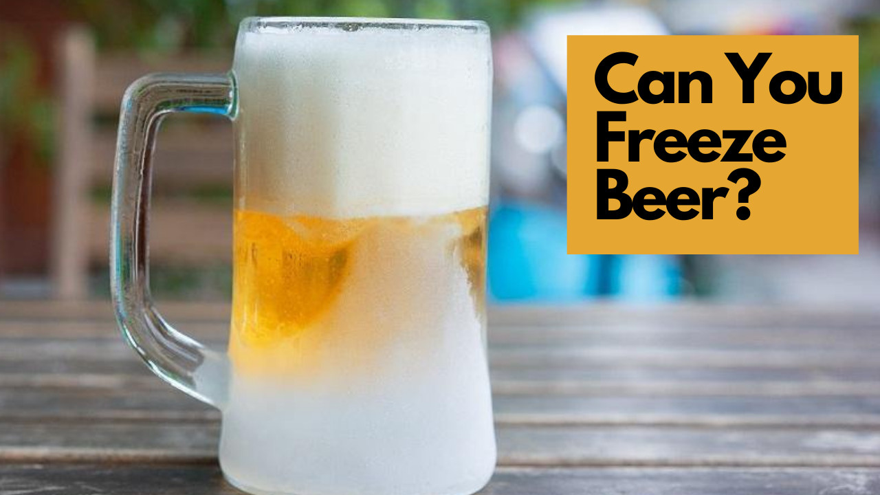 Can You Freeze Beer