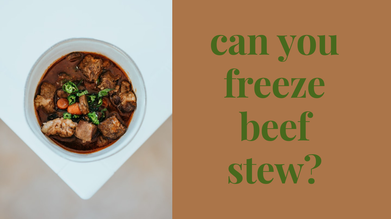 can you freeze beef stew?